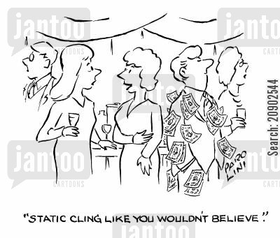 bank note cartoon humor: 'Static cling like you wouldn't believe.'