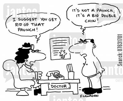 paunch cartoon humor: I suggest you get rid of that paunch! It's not a paunch, it's a big double chin!