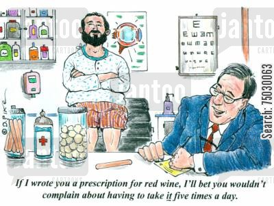 moaning cartoon humor: 'If I wrote you a prescription for red wine, I'll bet you wouldn't complain about having to take it five times a day.'