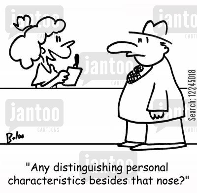 characteristics cartoon humor: 'Any distinguishing personal characteristics besides that nose?'