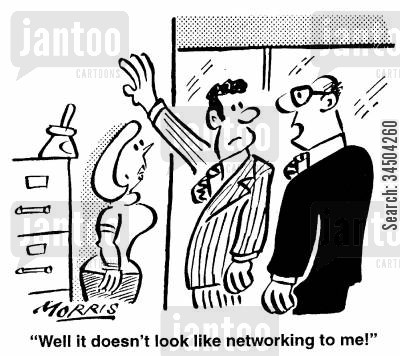 networker cartoon humor: Well, it doesn't look like networking to me!