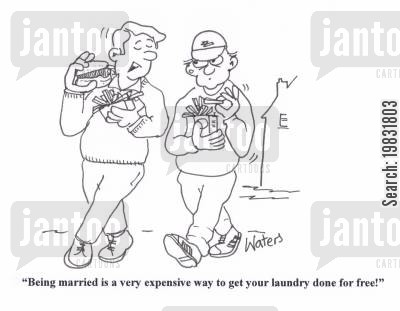 dry cleaners cartoon humor: 'Being married is a very expensive way to get your laundry done for free!'