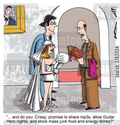 guys cartoon humor: 'and do you, Crissy, promise to share mp3s, allow Guitar Hero nights, and stock mass junk food and energy drinks?'