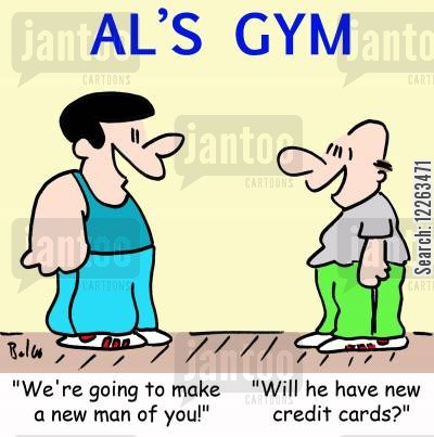new man cartoon humor: AL'S GYM, 'We're going to make a new man of you!'  'Will he have new credit cards?'