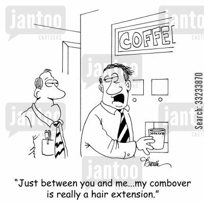 hair extensions cartoon humor: 'Just between you and me...my combover is really a hair extension.'