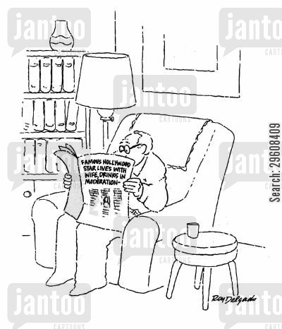 newspapers cartoon humor: Famous Hollywood star lives with wife, drinks in moderation.