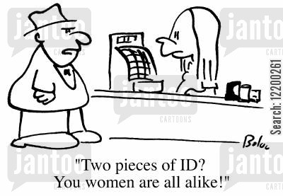 check outs cartoon humor: Two pieces of I.D.? You women are all alike!