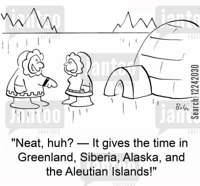 time zones cartoon humor: 'Neat, huh? -- It gives the time in Greenland, Siberia, Alaska, and the Aleutian Islands!'
