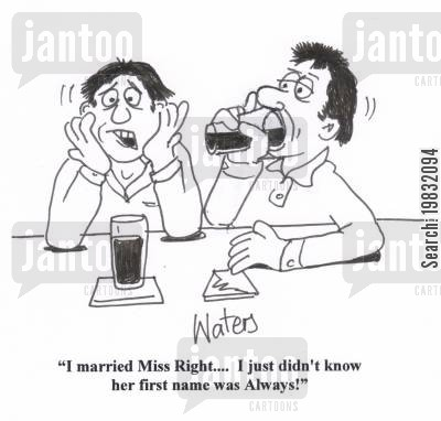 pub talk cartoon humor: 'I married Miss Right... I just didn't know her first name was Always!'