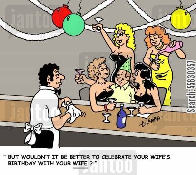 birthday celebrations cartoon humor: 'But wouldn't it be better to celebrate your wife's birthday with your wife?'