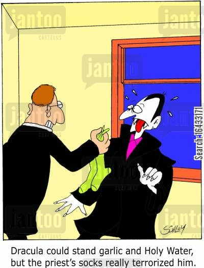 terrorize cartoon humor: Dracula could stand garlic and Holy Water, but the priest's socks really terrorized him.