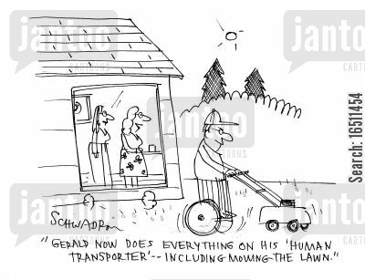 gizmo cartoon humor: 'Gerald now does everything on his 'human transporter' - including mowing the lawn.'