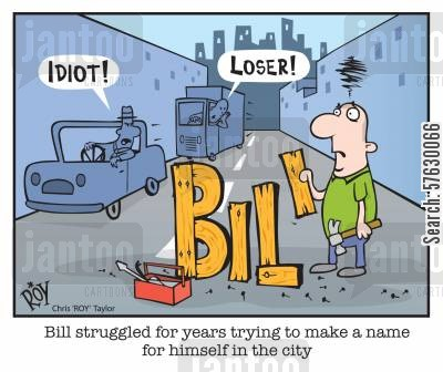 make a name for yourself cartoon humor: Bill struggled for years trying to make a name for himself in the city.