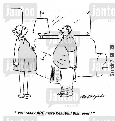 oversized cartoon humor: 'You really are more beautiful than ever!'