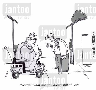 old aged cartoon humor: 'Gerry? What are you doing still alive?'