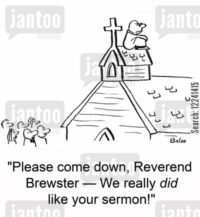 sulky cartoon humor: 'Please come down, Reverend Brewster -- We really DID like your sermon!'