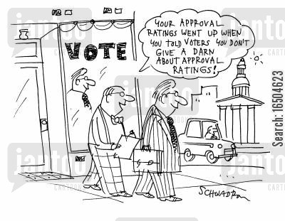 increased approval ratings cartoon humor: 'Your approval ratings went up when you told voters you don't give a darn about approval ratings!'