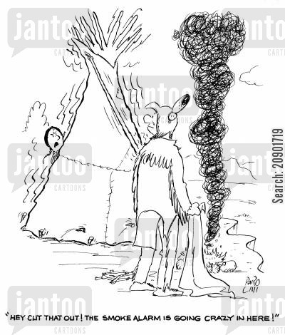 red indians cartoon humor: 'Hey, cut that out! The smoke alarm is going crazy in here!'