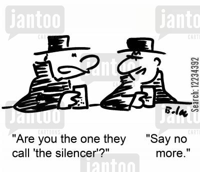 the silencer cartoon humor: 'Are you the one they call 'the silencer'?' 'Say no more.'