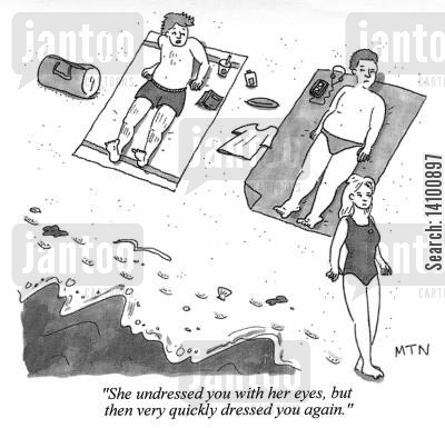 flirtation cartoon humor: She undressed you with her eyes, but then very quickly dressed you again.