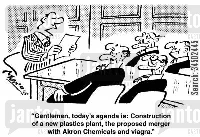 impotence cartoon humor: Today's agenda is: Construction of a new plastics plant, the proposed merger with Akron Chemicals and viagra.