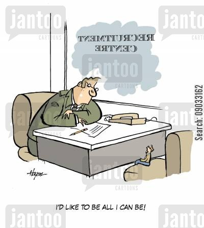 aim high cartoon humor: 'I'd like to be all I can be!' - Recruitment Centre