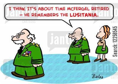 lusitania cartoon humor: 'I think it's about time McFergle retired -- he remembers the Lusitania.'