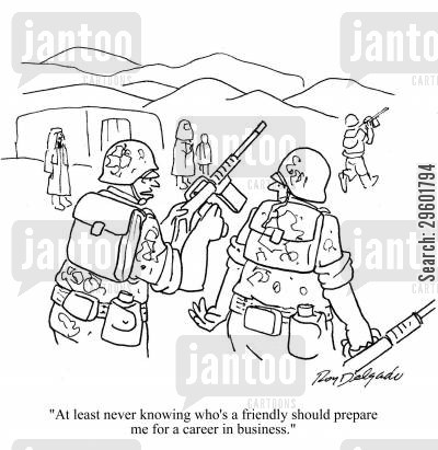 battles cartoon humor: 'At least never knowing who's a friendly should prepare me for a career in business.'