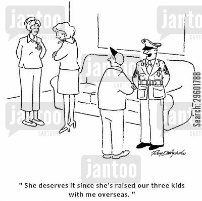 colonel cartoon humor: 'She deserves it since she's raised our three kids with me overseas.'