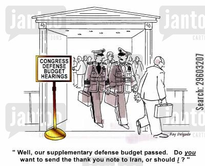 budgeted cartoon humor: 'Well, our supplementary defense budget passed. Do you want to send the thank you note to Iran, or should I?'