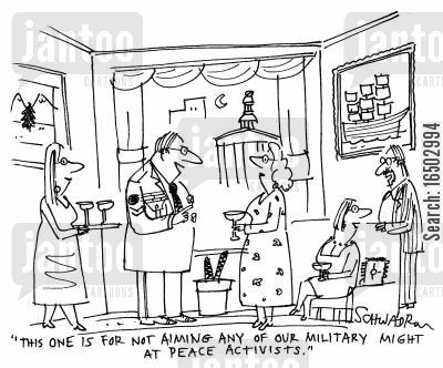 peace acitvists cartoon humor: 'This one is for not aiming any of our military might at peace activists.'