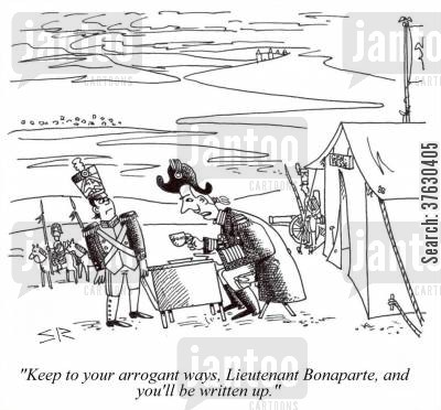 grenadiers cartoon humor: 'Keep to your arrogant ways, Lieutenant Bonaparte, and you'll be written up,'