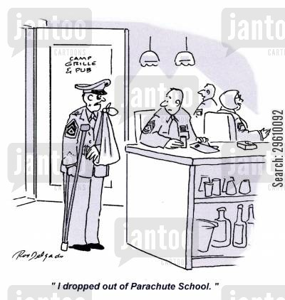 parachutist cartoon humor: 'I dropped out of Parachute School.'
