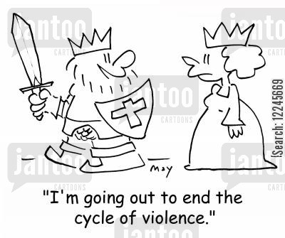 cycle of violence cartoon humor: 'I'm going out to end the cycle of violence.'