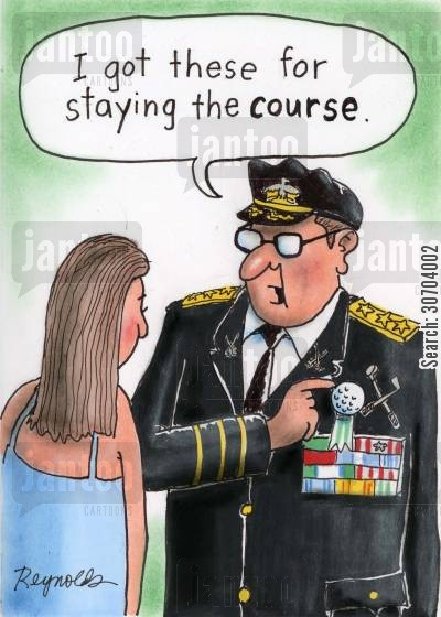stay the course cartoon humor: 'I got these for staying the course.'