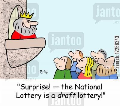 draft cartoon humor: 'Surprise! -- the National Lottery is a DRAFT lottery!'