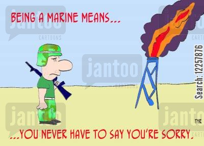 mid east cartoon humor: Being a marine means you never have to say you're sorry.