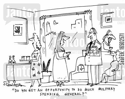 prospects cartoon humor: 'Do you get an opportunity to do much military spending, General?'