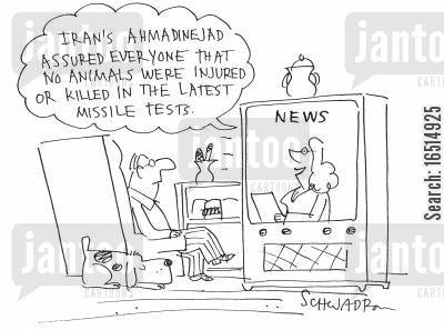 missile tests cartoon humor: 'Iran's Ahmadinejad assured everyone that no animals were injured or killed in the latest missile tests.'