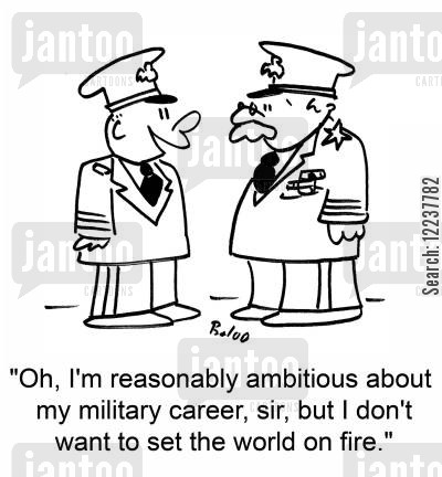 set the world on fire cartoon humor: 'Oh, I'm reasonably ambitious about my military career, sir, but I don't want to set the world on fire.'