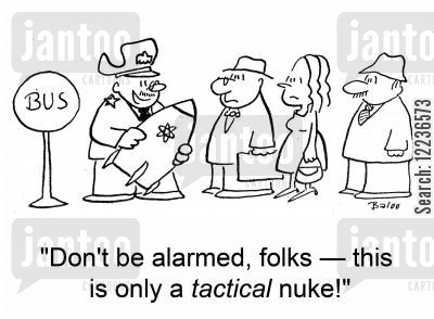 atomic weapons cartoon humor: 'Don't be alarmed, folks -- this is only a TACTICAL nuke!'
