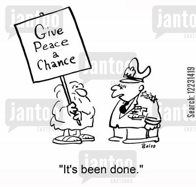been cartoon humor: Give peace a chance: 'It's been done.'