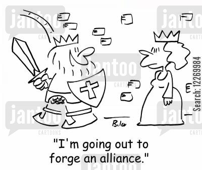 conflict cartoon humor: 'I'm going out to forge an alliance.'