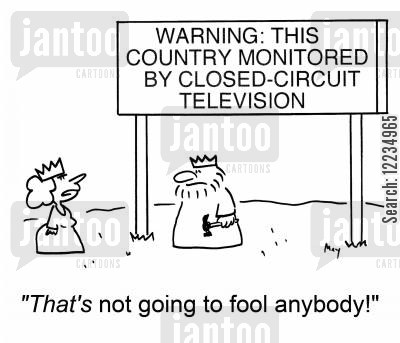 closed circuit tv cartoon humor: Warning: This Country Monitored By Closed-Circuit Television: 'That's not going to fool anybody!'