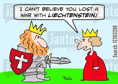losing war cartoon humor: 'I can't believe you lost a war with Liechtenstein!'