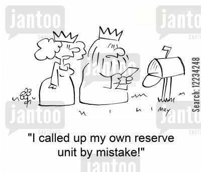 reserves cartoon humor: 'I called up my own reserve unit by mistake!'