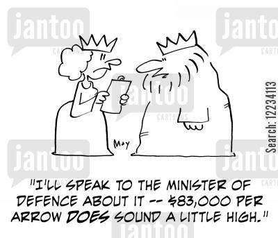 military spending cartoon humor: 'I'll speak to the Minister of Defence about it - $83,000 per arrow does sound a little high.'