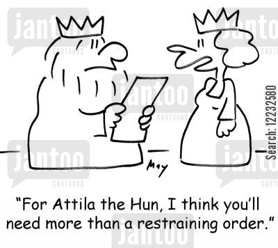 khan cartoon humor: 'For Attila the Hun, I think you'll need more than a restraining order.'
