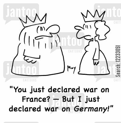 declare war cartoon humor: 'You just declared war on France? -- But I just declared war on Germany!'