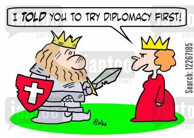 diplomacy cartoon humor: 'I TOLD you to try diplomacy first!'
